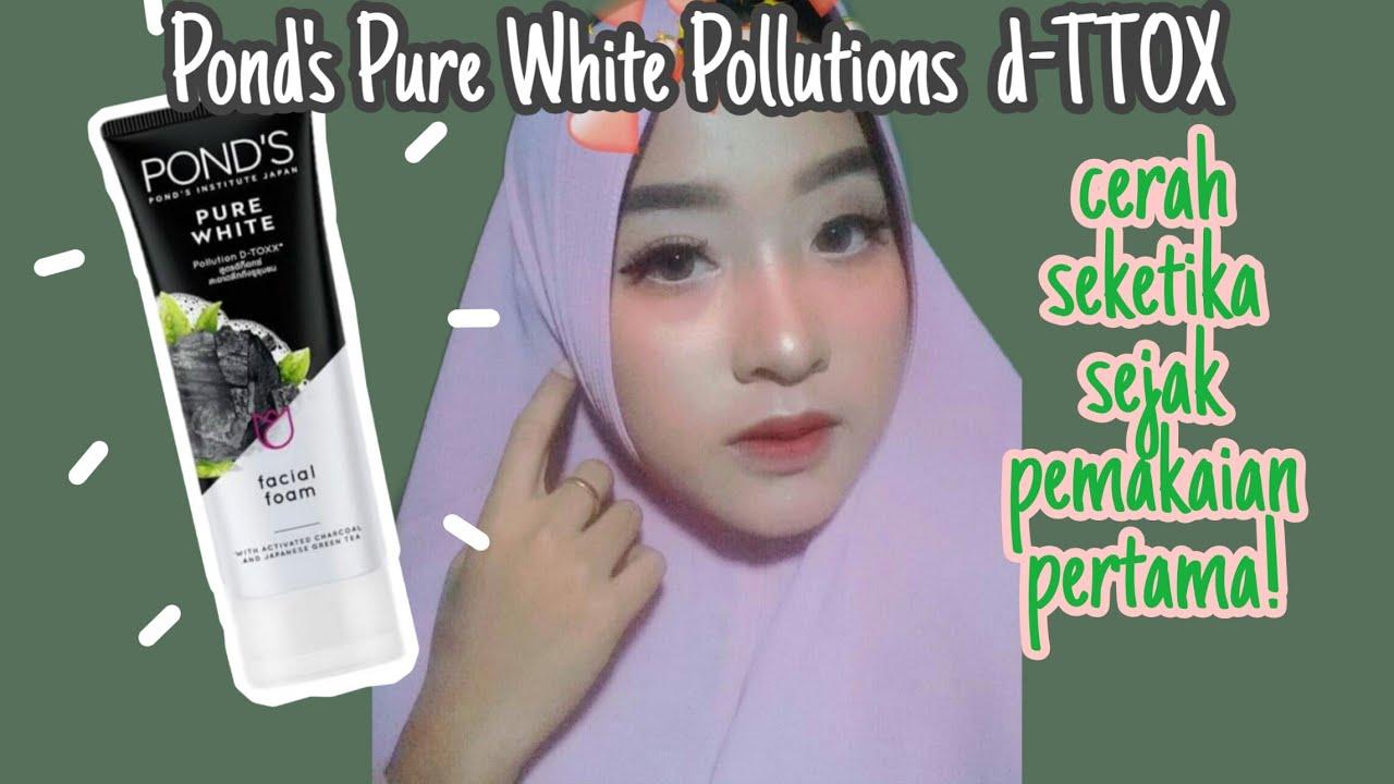Review Pond S Pure White Pollutions D Ttox Facial Foam Pemakaian 1 Bulan Vicka Febri Youtube