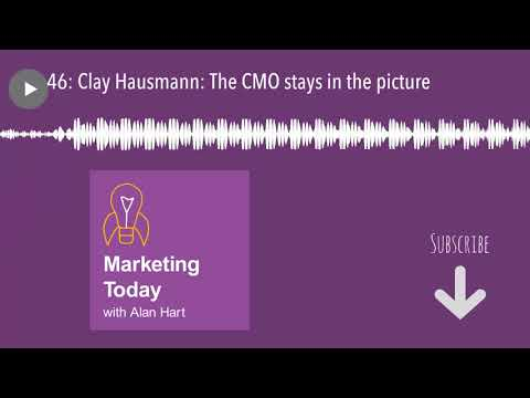 46: Clay Hausmann: The CMO stays in the picture
