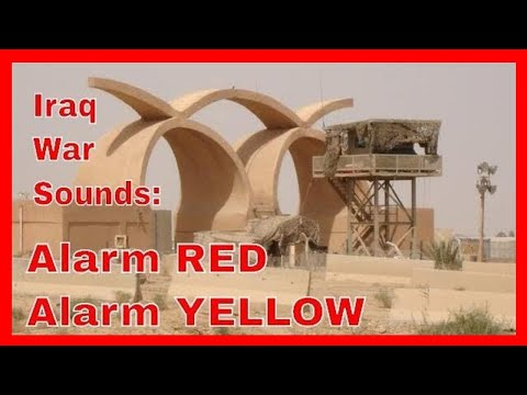 Iraq War Sounds: Alarm RED, Alarm YELLOW, ALL CLEAR