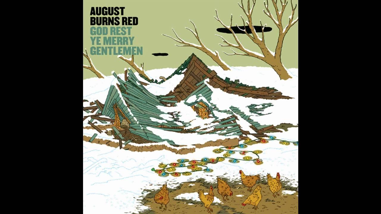 August Burns Red - God Rest Ye Merry Gentlemen (NEW CHRISTMAS SONG) 2011 - YouTube