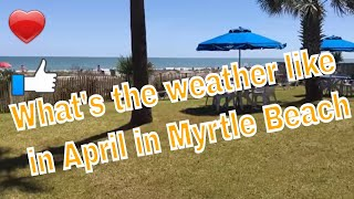 Whats Weather April Myrtle Beach South Carolina