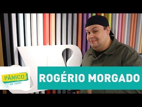 Rogério Morgado - Pânico -  13/06/17