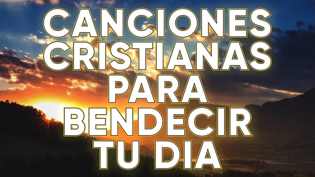 CANCIONES CRISTIANAS PARA BENDECIR TU DIA - ALABANZA Y ADORACIÓN - MUSICA CRISTIANA 2021