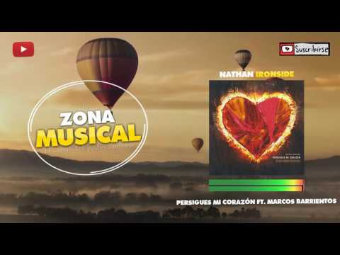 Musica|Nathan Ironside - Persigues Mi Corazon|HD
