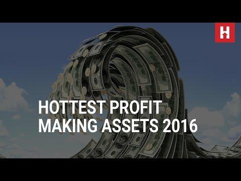 Hottest profit making assets to end 2016