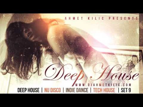DEEP HOUSE SET 9 - AHMET KILIC (DEMO)
