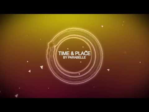 Parabelle - Time & Place [HD]