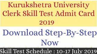 Kurukshetra University Clerk Skill Test Admit Card 2019