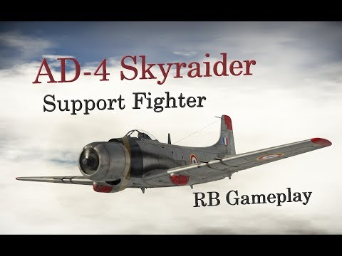 AD-4 Skyraider // RB Gameplay // Support fighter
