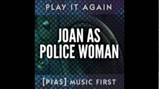 Watch Joan As Police Woman To Be Lonely video