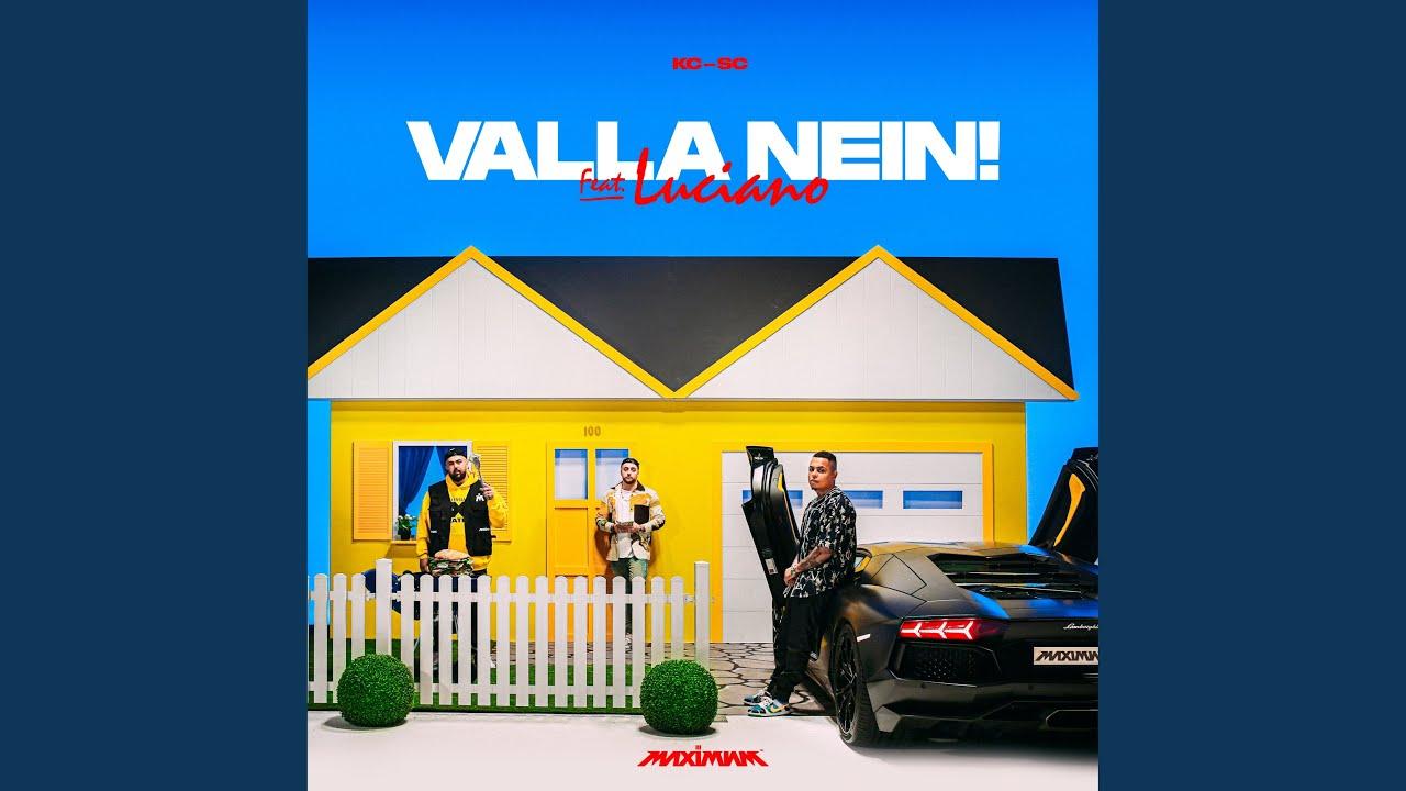 valla nein! (feat. Luciano)