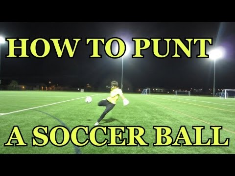 Goalkeeper Training: How to Punt a Soccer Ball