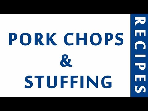 PORK CHOPS & STUFFING | DIABETIC RECIPES | STEP BY STEP | HEALTHY RECIPES |