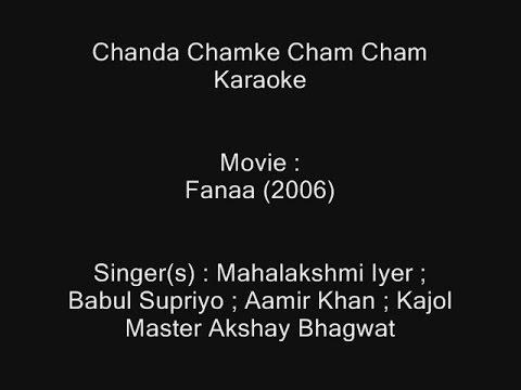 Chanda Chamke Cham Cham - Karaoke - Fanaa (2006) - Babul Supriyo ; Mahalakshmi Iyer ; Aamir & Kajol
