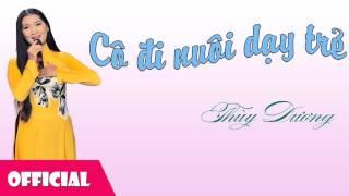 Cô Đi Nuôi Dạy Trẻ - Thùy Dương [Official Audio]