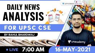 Daily News Analysis   16-May-2021   Crack UPSC CSE 2021   Rahul Bhardwaj