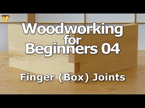 Woodworking for Beginners 04 - Finger (Box) joints