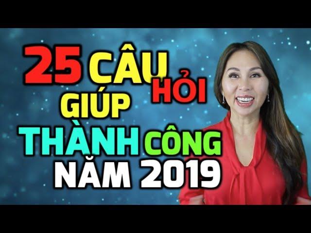 25 Câu Hỏi Giúp Thành Công Năm 2019 I LanBercu TV