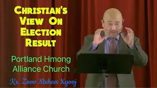 "Portland Hmong Alliance Church 11/8/2020 XF Zoov Ntxhees ""Christian's View on Election Result"""