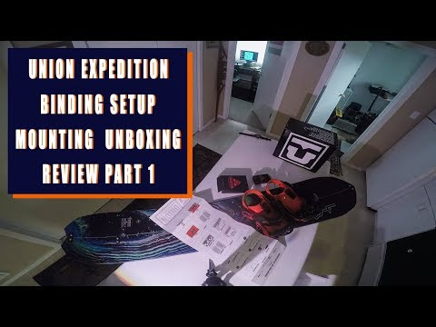 Union Expedition Binding Setup   Mounting   Unboxing   Review Part 1