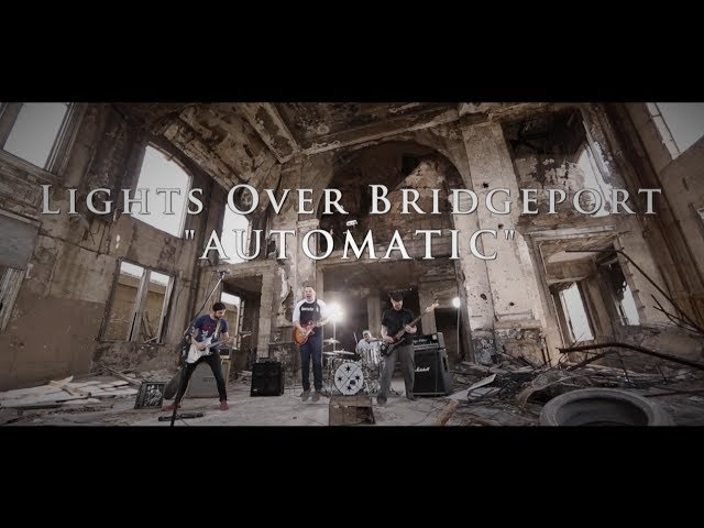 """Lights Over Bridgeport - """"Automatic"""" [Official Music Video]"""