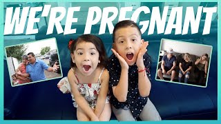 TELLING OUR KIDS AND PARENTS WE'RE PREGNANT AGAIN **NOT WHAT WE EXPECTED**