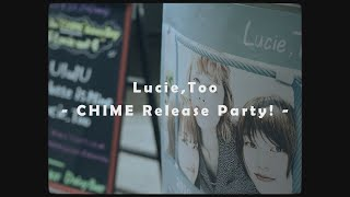 "Lucie,Too ""CHIME"" Release Party at DaisyBar (Documentary)"