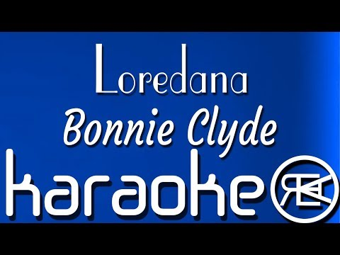 Loredana - Bonnie Clyde | Karaoke (feat. Mozzik)