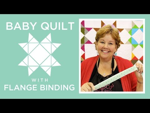 Missouri Star Baby Quilt with Flange Binding: Easy Quilting Tutorial with Jenny Doan