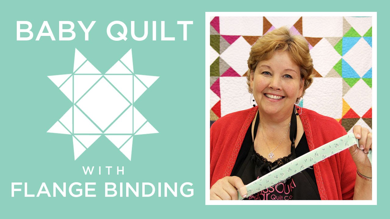 Missouri Star Baby Quilt with Flange Binding: Easy Quilting ... : how to bind a quilt video - Adamdwight.com
