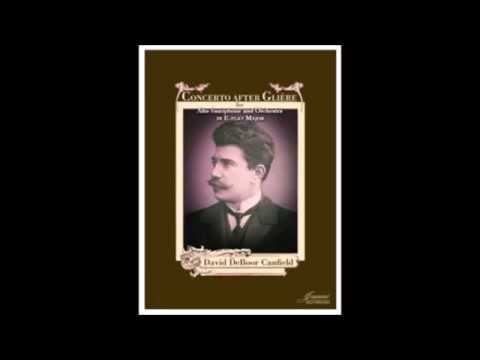 David DeBoor Canfield: Concerto after Glière for Alto Saxophone and Orchestra