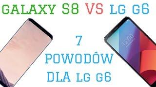 LG G6 VS Galaxy S8 (7 powodów dla G6)
