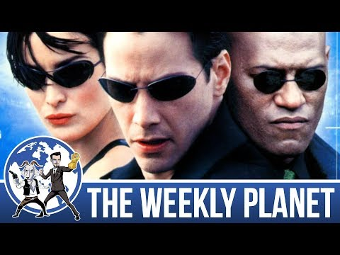The Matrix Trilogy Revisited - The Weekly Planet Podcast