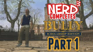 Nerd³ Completes... Bully - Part 1