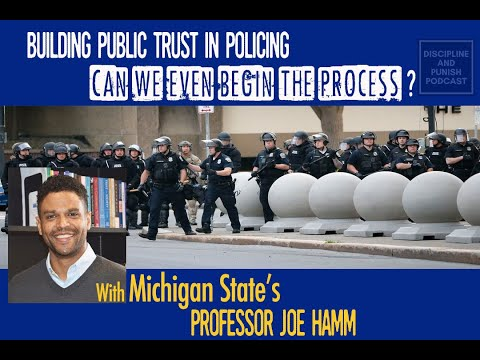 episode-#13:-public-trust-in-police:-are-we-even-ready-to-begin-the-conversation?-–-joe-hamm