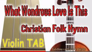 Baixar What Wondrous Love is This - Christian Folk Hymn - Violin - Play Along Tab Tutorial