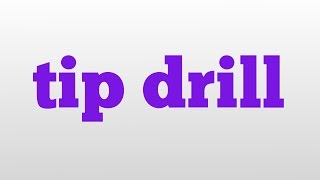 tip drill meaning and pronunciation