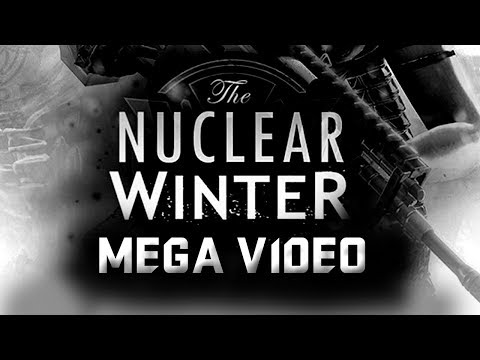 NUCLEAR WINTER MEGA VIDEO [Dirty Bomb]