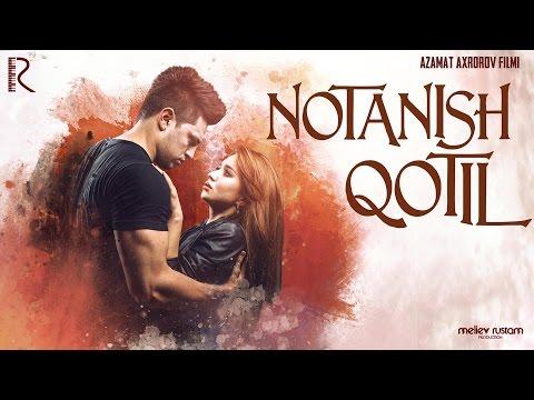Notanish qotil (ozbek film) | Нотаниш котил (узбекфильм)