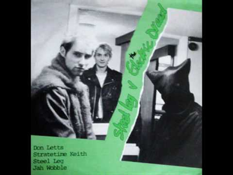The Steel Leg Steel Leg Wobble,Don Letts,Keith Levene,Vince Bracken