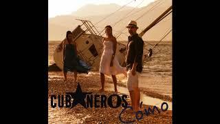 Cubaneros - Cómo (lyrics in the description)