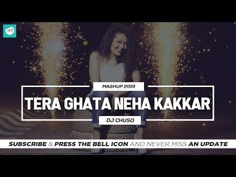 Neha Kakkar - Tera Ghata | Mashup 2019 | Dj Chuso | Best Bollywood Songs | TEAM OF INDIAN DJS