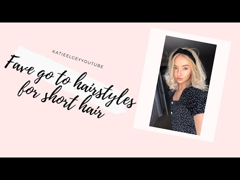 My fave go to hairstyles for short hair