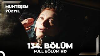 Muhteşem Yüzyıl 134.Bölüm (HD)