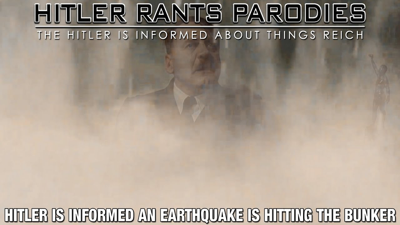 Hitler is informed an earthquake is hitting the bunker