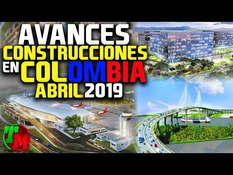 Avances Construcciones en Colombia | Abril de 2019