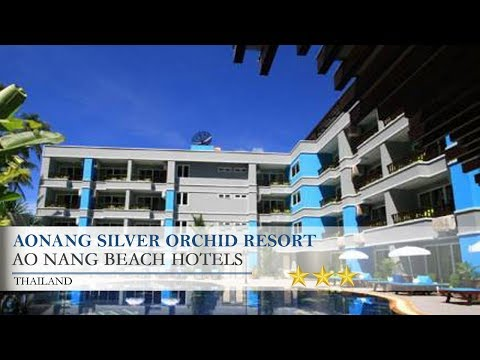 Aonang Silver Orchid Resort - Ao Nang Beach Hotels, Thailand