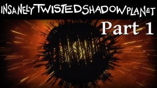 Insanely Twisted Shadow Planet Part 1 of 9 Walkthrough Homeworld (No Commentary)