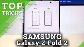 Top Tricks for Samsung Galaxy Z Fold 2 – Hidden Modes / Best Features