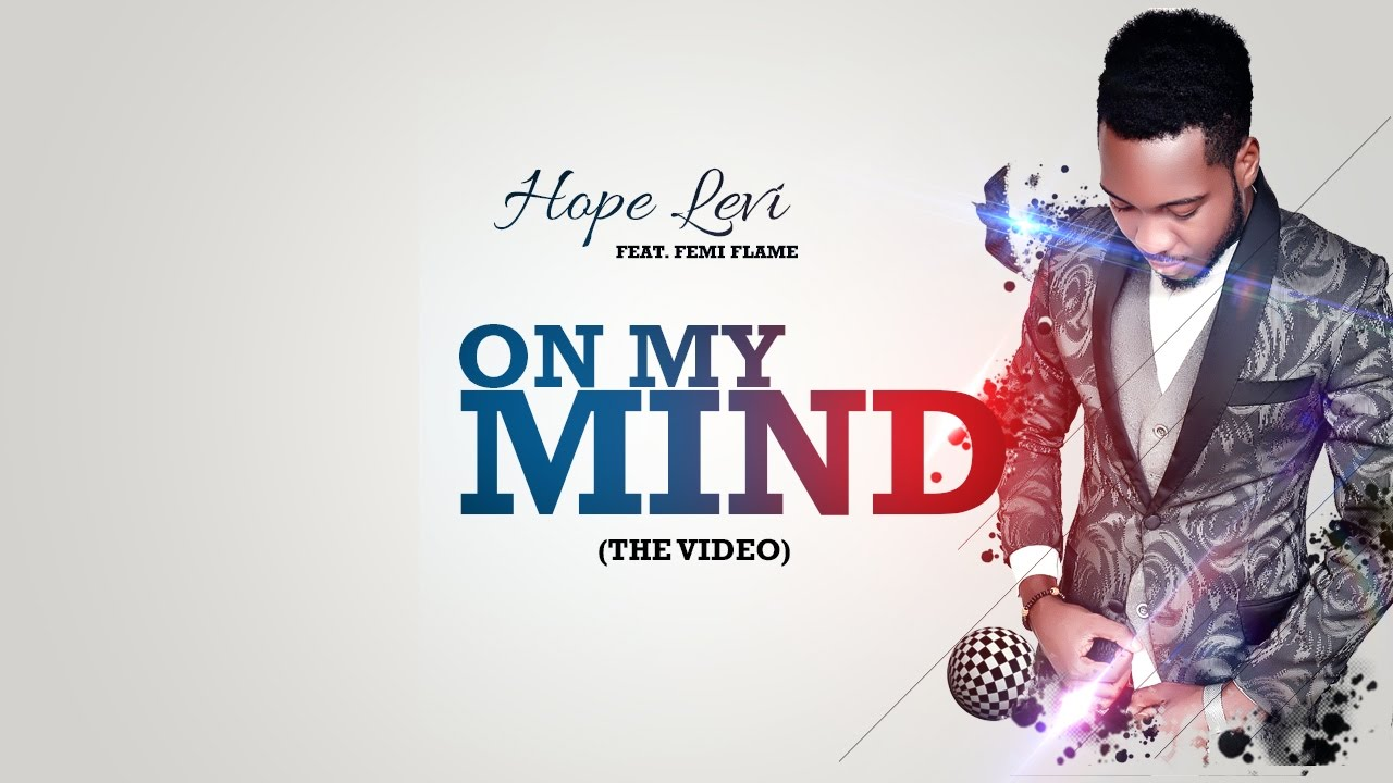 ON MY MIND - Hope Levi [@AmHopeLevi] ft Femi Flame [ @Femi_Flame]